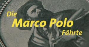 Die Marco-Polo-Fährte