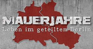 Mauerjahre - Leben im geteilten Berlin