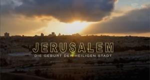 Jerusalem: Die Geburt der Heiligen Stadt