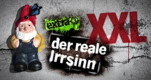 Der reale Irrsinn XXL