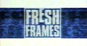 Fresh Frames