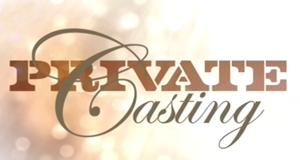 Private Casting