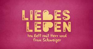 Liebesleben - Im Bett mit Herr und Frau Schweizer
