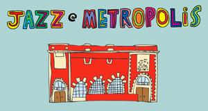 Jazz @ Metropolis