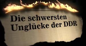 Die schwersten Unglücke der DDR