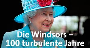 Die Windsors - 100 turbulente Jahre