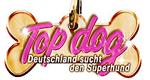 Top Dog - Deutschland sucht den Superhund