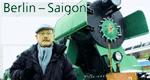 Berlin - Saigon