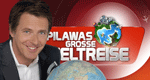 Pilawas große Weltreise