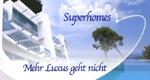 Superhomes - Mehr Luxus geht nicht