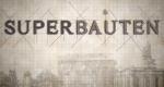 Die Superbauten - präsentiert von Sebastian Koch
