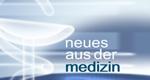 Neues aus der Medizin – Bild: Das Vierte