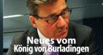 Neues vom König aus Burladingen