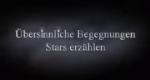 �bersinnliche Begegnungen - Stars erz�hlen