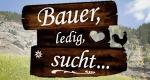 Bauer, ledig, sucht… – Bild: 3+