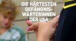 Die härtesten Gefängnis-Wärterinnen der USA