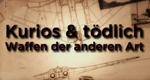 Kurios & tödlich – Waffen der anderen Art – Bild: Spiegel Geschichte/Screenshot