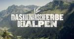Das kulinarische Erbe der Alpen