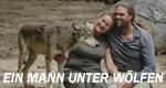 Ein Mann unter Wölfen