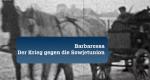 Barbarossa - Der Krieg gegen die Sowjetunion