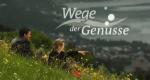 Wege der Genüsse – Bild: ZINNOBER Film