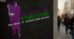 Suffragettes Forever! The Story of Women and Power – Bild: BBC Two/Screenshot