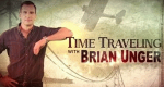 Time Traveling with Brian Unger – Bild: Travel Channel