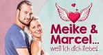 Meike & Marcel… weil ich Dich liebe! – Bild: RTL II