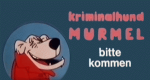 Kriminalhund Murmel... bitte kommen!