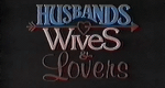 Husbands, Wives & Lovers