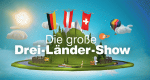 Die große Drei-Länder-Show