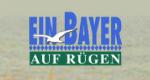 Ein Bayer auf R�gen