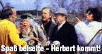 Spaß beiseite - Herbert kommt!
