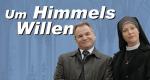 Um Himmels Willen – Bild: ARD/Barbara Bauriedl
