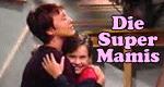 Die Super-Mamis
