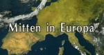 Mitten in Europa - Deutsche Geschichte