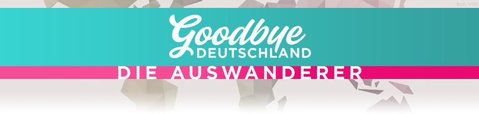 Goodbye Deutschland Sendetermin