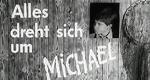 Alles dreht sich um Michael
